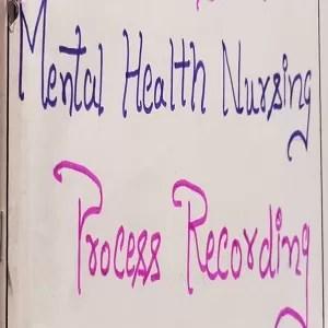 Mental Health Nursing Process Recording