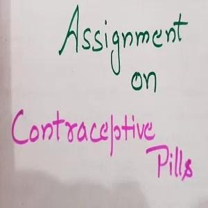 Nursing assignment on contraceptive pills