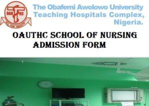 OAUTHC School of Nursing Admission Form 2020/2021 Academic Session Out 1