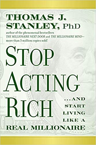 Stop Acting Rich | Thomas J. Stanley