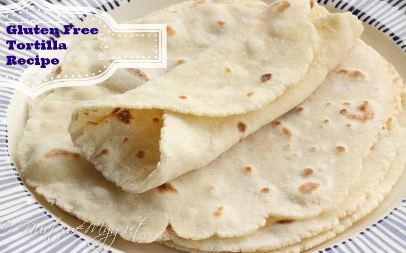 Gluten Free Tortilla Recipe