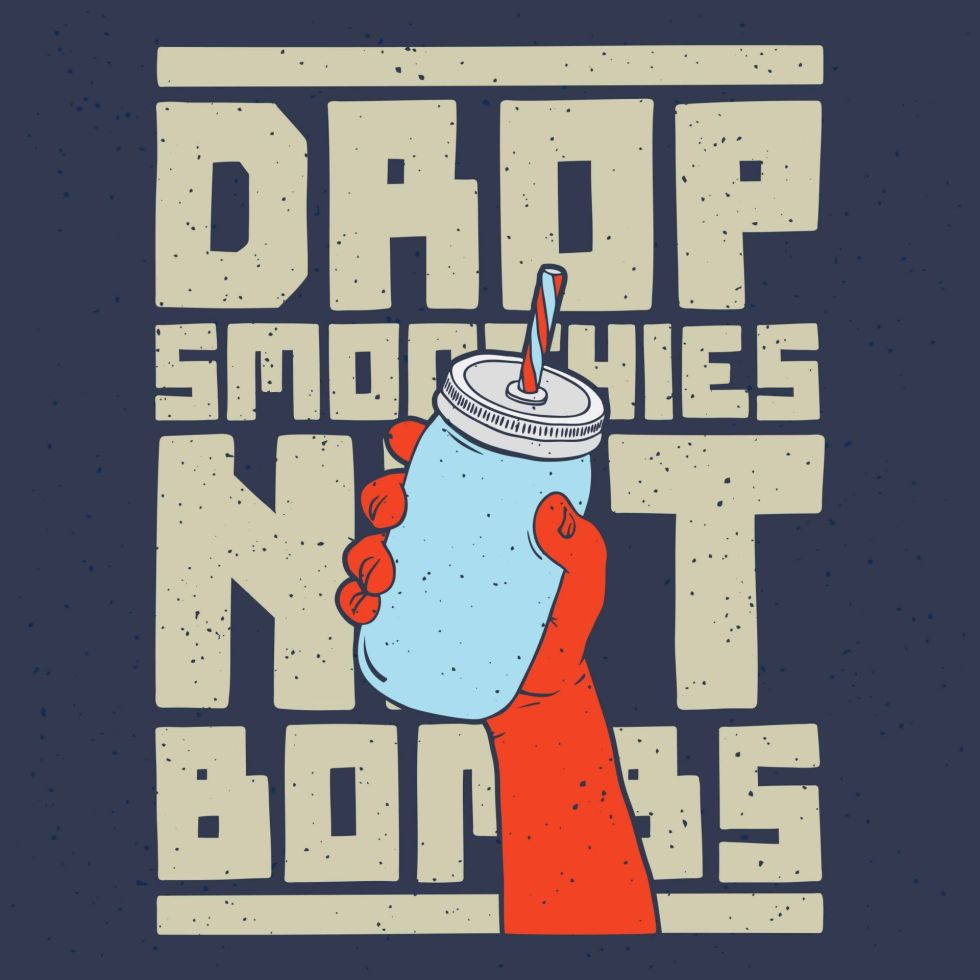 Drop smoothies not bombs poster