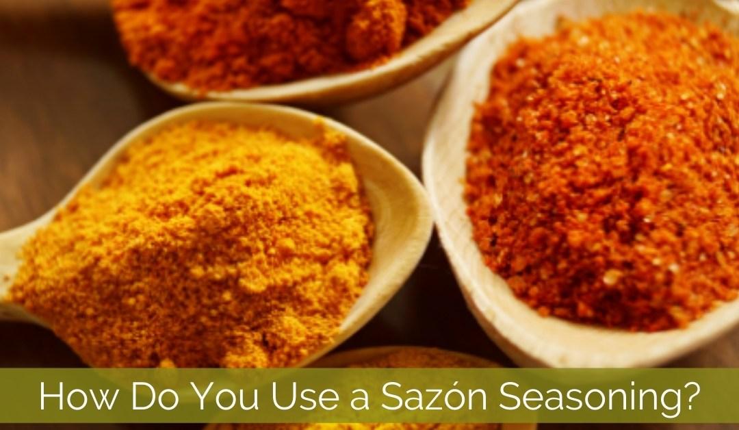 How to Use Sazon Seasoning