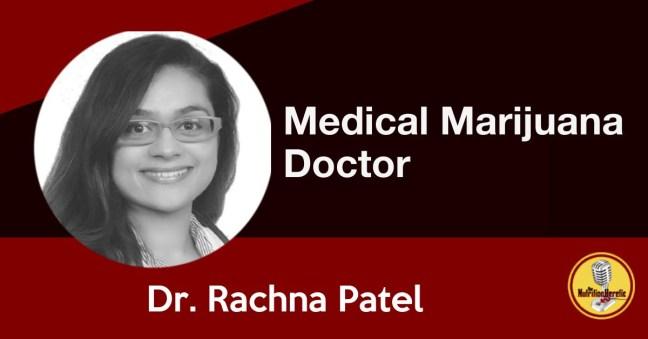 Rachna Patel, Medical Marijuana Doctor