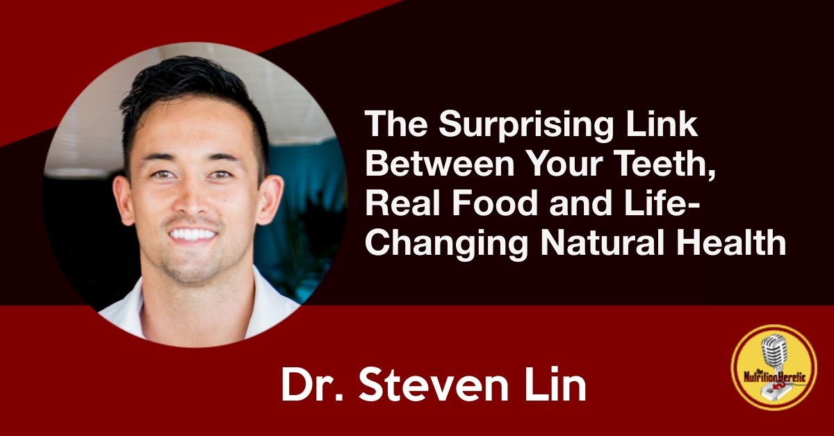 The Surprising Link Between Your Teeth and Natural Health, Steven Lin