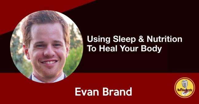 Evan Brand, sleep and nutrition
