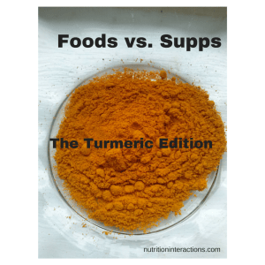Foods vs. Supps: The Turmeric Edition