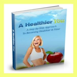 Get This FREE E-book on Being Healthier
