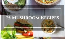 75 Vegan and Vegetarian Mushroom Recipes