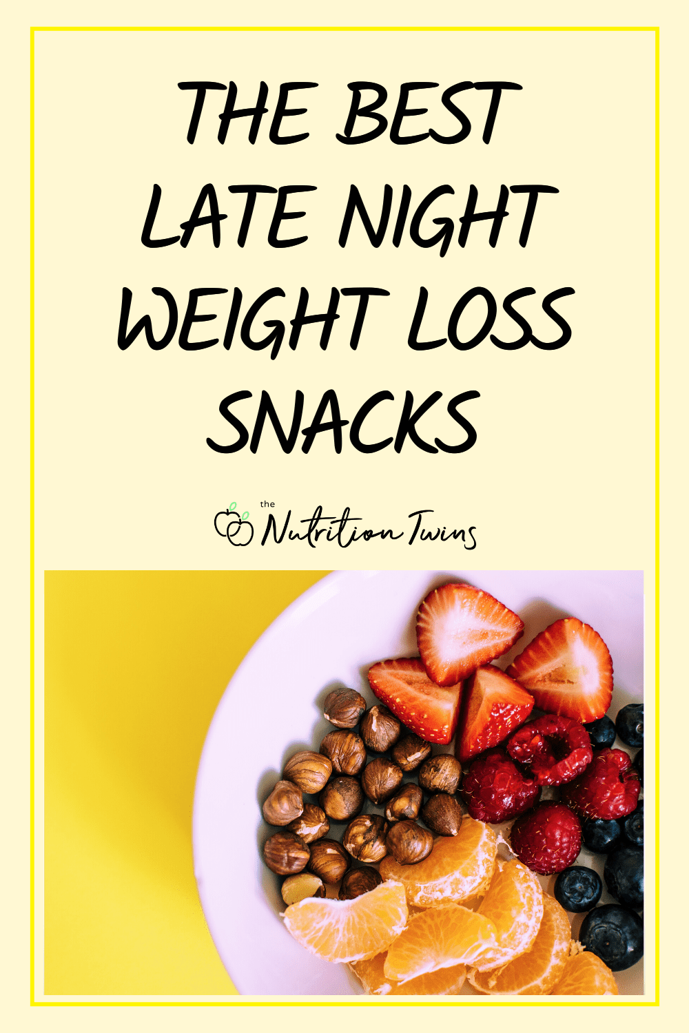 7 Best Late Night Snacks For Weight Loss Nutrition Twins