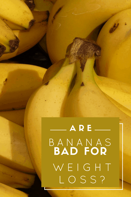 Are Bananas Bad For Weight Loss-