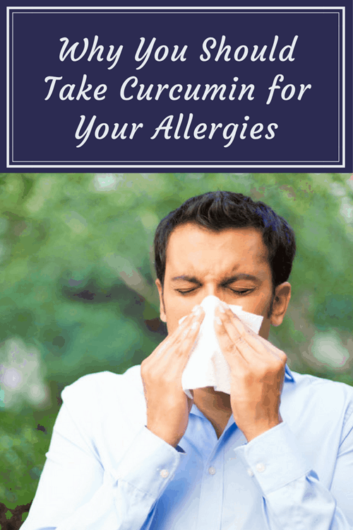 Why You Should Take Curcumin for Your Allergies