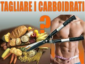 tagliare i carboidrati dieta