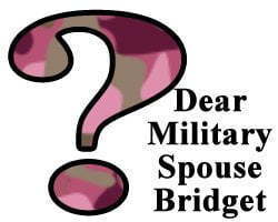 Dear Military Spouse Bridget