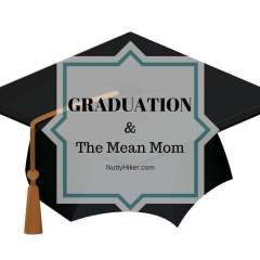 High School Graduation & The Mean Mom