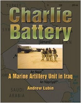 Charlie Battery: A Marine Artillery Unit in Iraq Book Picture