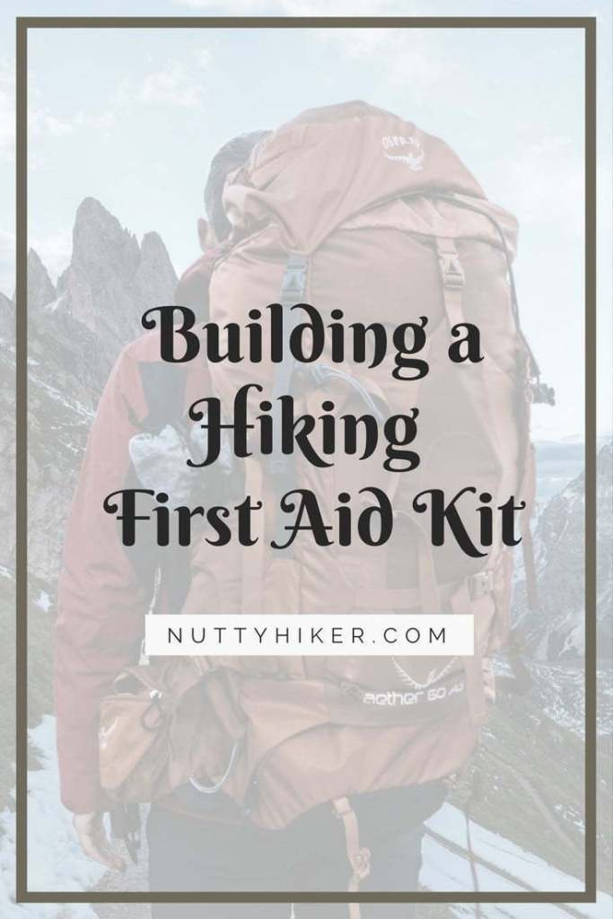 Building a Hiking First Aid Kit - What to put in it.