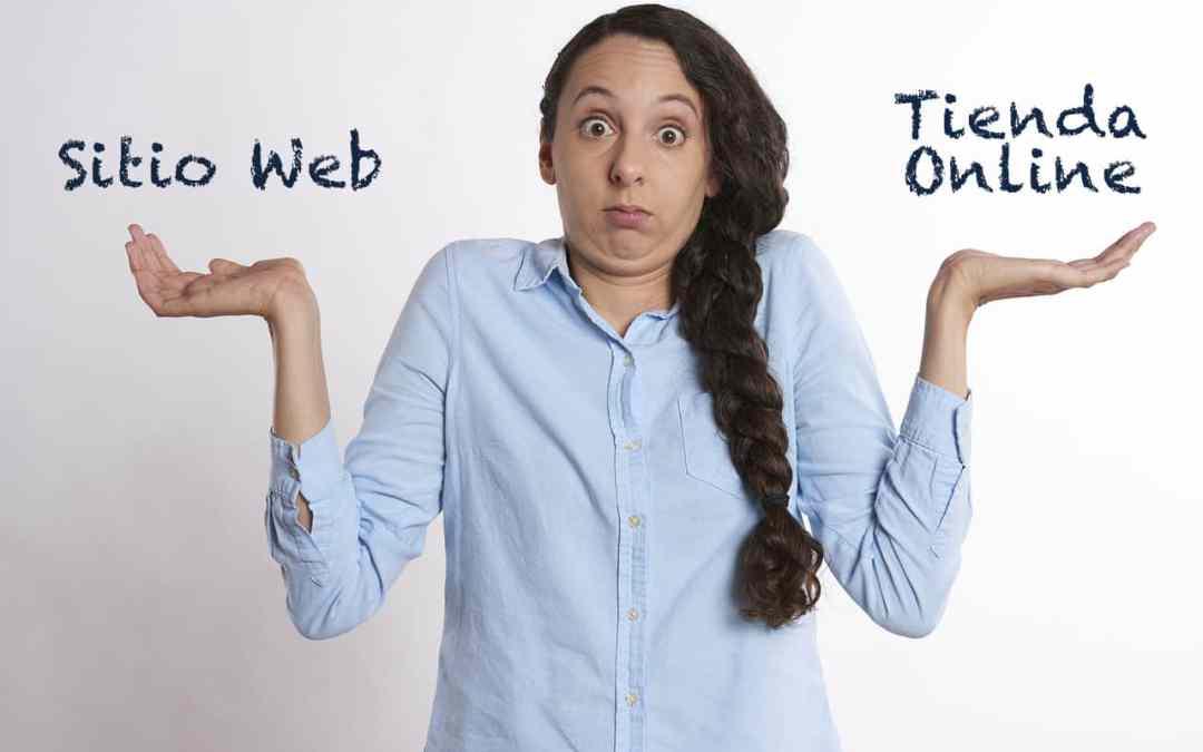 No sé qué hacer, ¿Sitio web o tienda en línea?
