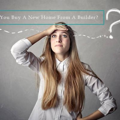 Builder Or No Builder When Buying A New Home