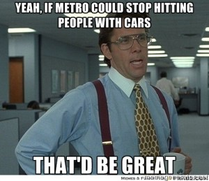 That'd be great Metro