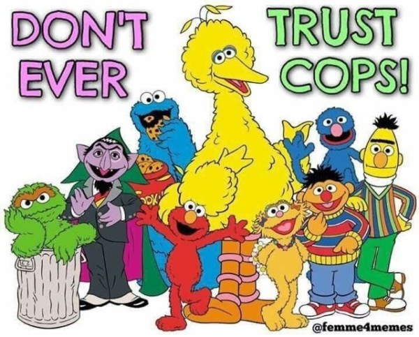 FTP Don't Trust Cops Sesame Street Big Bird