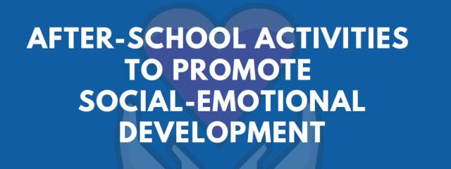 after school activities to promote social-emotional development