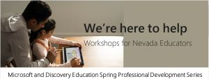 We're here to help , workshops for Nevada educators