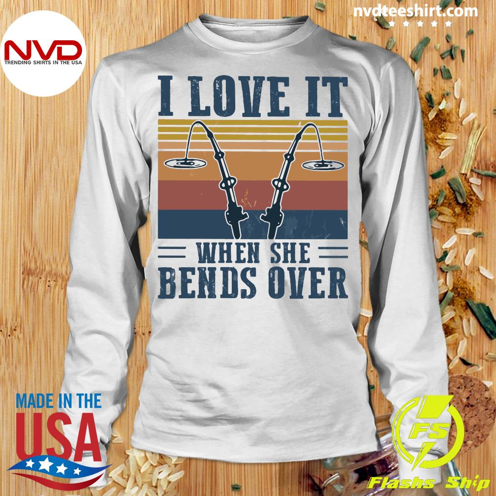 Download Vintage I Love It When She Bends Over Fishing Shirt ...