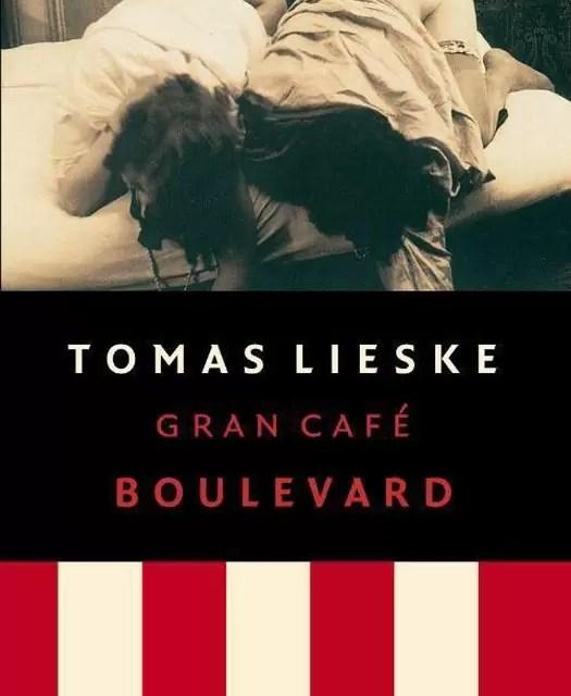 Tomas Lieske  Gran Cafe Boulevard