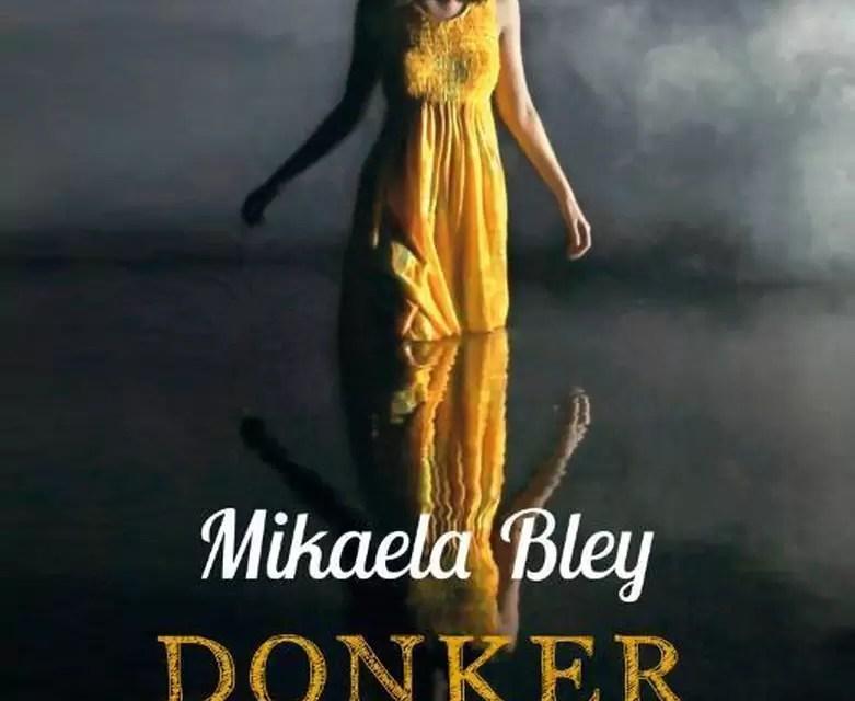 Mikaela Bley – Donker water