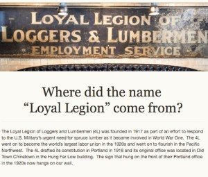 """""""The world's largest labor union?"""" Local labor historians say the Loyal Legion of Loggers and Lumbermen wasn't a union; it was developed by the U.S. army to BREAK World War I era timber unions. They told the Loyal Legion beer hall that in January 2016, but its web site blurb, above, hadn't changed as of March."""