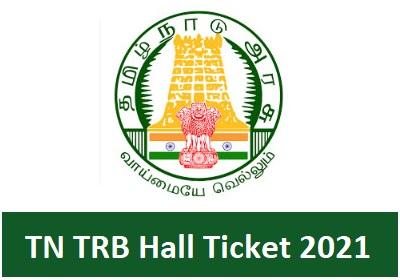 TN TRB PG Assistant Hall Ticket 2021 @ trb.tn.nic.in TN Computer Instructors Grade I Exam Date