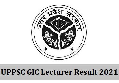 UPPSC GIC Lecturer Result 2021 @ uppsc.up.nic.in Cut Off Marks, Merit List