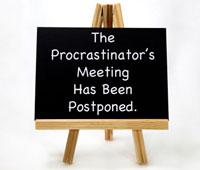 Procrastinator's meeting has been postponed