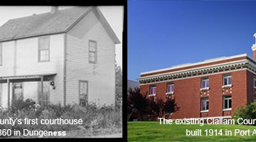 Clallam County Courthouses in 1860 and today