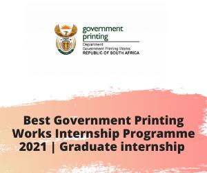 Best Government Printing Works Internship Programme 2021 | Graduate internship