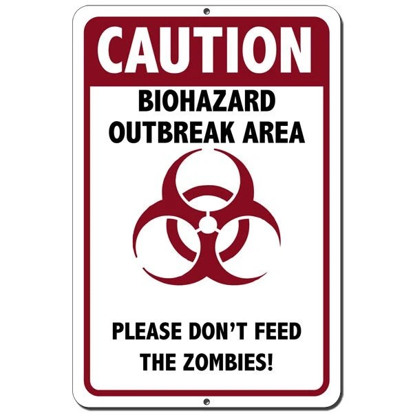 BIOHAZARD OUTBREAK Please Don't Feed the Zombies Metal Halloween Sign