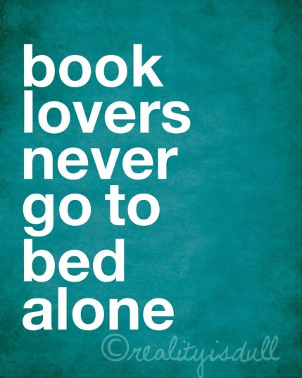 Book lovers never go to bed alone - 8x10 print