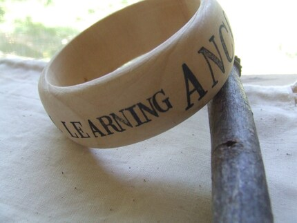 ANCORA IMPARO - i am still learning - wooden bangle bracelet with hand stamped text - Michelangelo quote