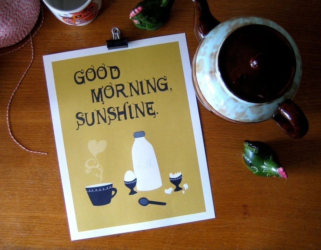 Good Morning Sunshine! print by thesmalljoys