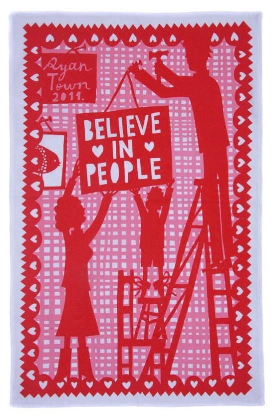 Believe In People printed teatowel