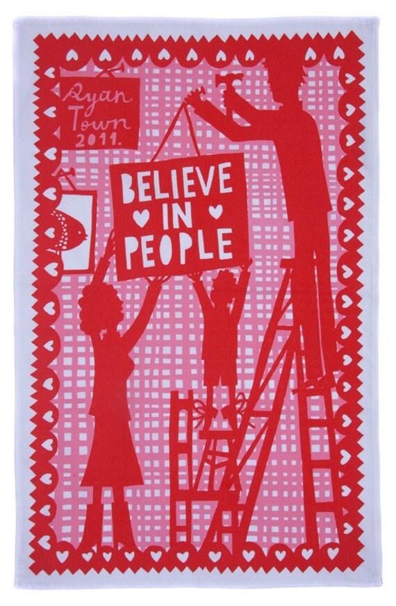 Believe In People printed teatowel