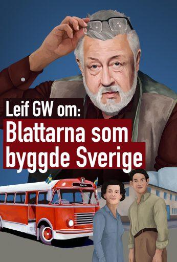Leif GW om: Blattarna som byggde Sverige