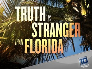 Truth Is Stranger Than Florida
