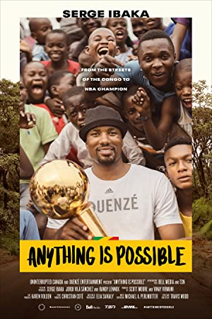 Anything is Possible: A Serge Ibaka Story