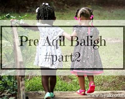 Pre Aqil Baligh #Part2