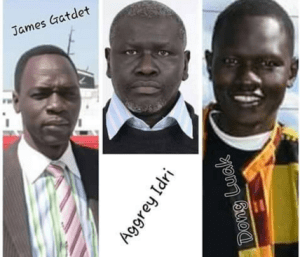 Image of James Gatdet Dak, former spokesman of SPLM/A-IO Chairman, Samuel Dong Luak, human rights activist, and Aggrey Idri, SPLM-IO Chairman of SPLM-IO Humanitarian Affairs(Photo: file)