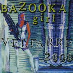 velfarre 2000/Bazooka Girl