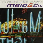 Dark In The Night/Maio & Co.