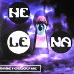 Babe Follow Me/Helena